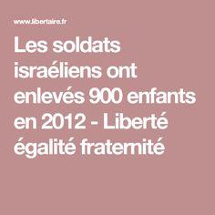 Les soldats israéliens ont enlevés 900 enfants en 2012 - Liberté égalité fraternité