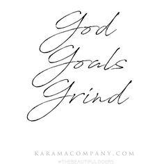 #mondaymotivation   God. Goals. Grind.   Karamacompany.com  #karamaco