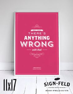 Not that theres anything wrong with that Poster 11x17 - Seinfeld Quote Print - Vintage Retro Typography #signfeld #seinfeld #quote #design #typography
