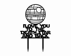 """Death Star """"I Love You to the Death Star and back"""" Star Wars Cake Topper by GiftsAndEngagements on Etsy Cake Topper Star Wars Darth Vader Cake To the Death Star Star Wars Cake A New Hope Luke Skywalker The Dark Side Star Wars Wedding Leia Han Solo I Love You Topper to the moon Death Star"""