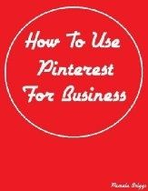 How To Use Pinterest For Business...