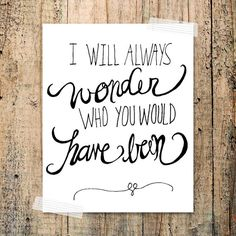 8x10 Hand Lettered Print  I will always wonder by franchescacox