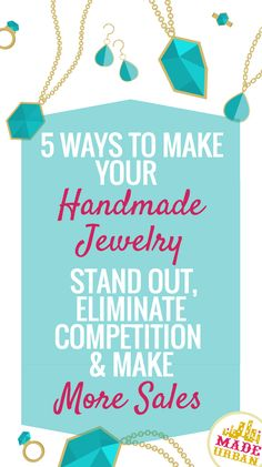 Jewelry is the most saturated category of handmade products which makes it difficult to get noticed and make sales online and a craft fairs. Here are 5 ways to improve your handmade jewelry business | Made Urban