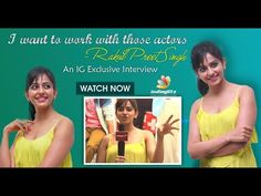 I want to work with those actors :Rakul Preet Singh