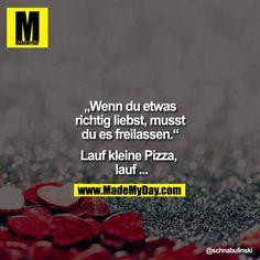 Lauf! ;)                                                                                                                                                                                 Mehr