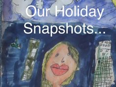 Our Holiday Snapshots...