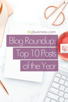 Click here to discover the TOP TEN business blog posts of the entire year! Uncover new strategies and proven techniques. These posts include must-see information to increase traffic, grow your audience, increase the bottom line, learn new social media skills, and start the new year off right!