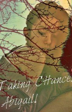 Taking Chances Abigail! - LuciLynch