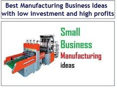 In this article, we would provide Top 44 Best Manufacturing Business Ideas that can yield high profits and that can be started with low investment. Business Ideas India, Easy Business Ideas, Business Planning, Business Tips, Manufacturing Business Ideas, Investment In India, Getting Into Real Estate, Investment Quotes, Money Book
