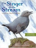 Meet John Muir's favorite feathered creatures: American dippers, small gray birds that spend their whole lives near and in mountain streams. This nonfiction book brimming with illustrations, lively verse and light humor is perfect for junior naturalists, educators, bird enthusiasts, national park visitors and anyone interested in how field biologists perform their work.
