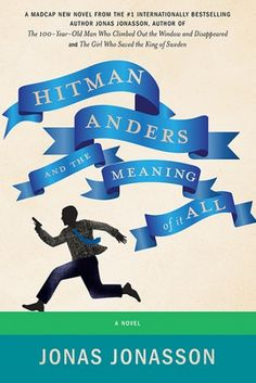 Angela is reading Hitman Anders and the Meaning of It All by Jonas Jonasson, Rachel Willson-Broyles; Fun!