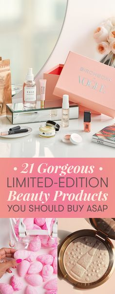 21 Limited-Edition Beauty Products You'll Want, Like, Right Now