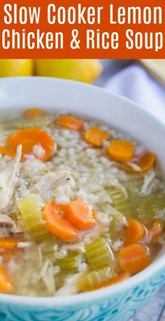 Slow Cooker Lemon Chicken and Rice Soup. The perfect soup recipe.