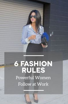 It's important to make sure that your work outfit/business outfit is on point! Here are 6 fashion rules successful women follow.