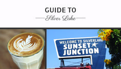 The Agency Guide To Silver Lake