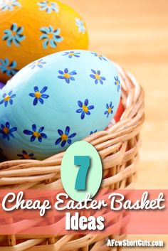 Check out these 7 Cheap Easter Basket Ideas to have a fun easter on a budget