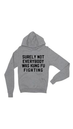 Surely Not Everybody Was Kung Fu Fighting Gray Hoodie | Sarcastic Me – Sarcastic ME
