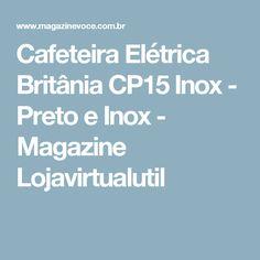 Cafeteira Elétrica Britânia CP15 Inox - Preto e Inox - Magazine Lojavirtualutil