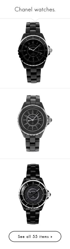 """Chanel watches."" by plaraa on Polyvore featuring jewelry, watches, black, chanel jewelry, chanel jewellery, chanel, analog wrist watch, chanel watches, ceramic watches y bezel jewelry"