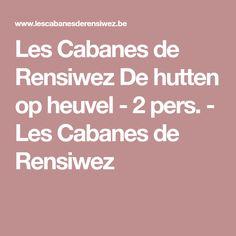 Les Cabanes de Rensiwez  De hutten op heuvel - 2 pers. - Les Cabanes de Rensiwez