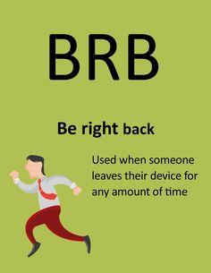 B.R.B. - Be Right Back