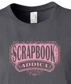 ef39e891 29 Best Scrapbook t shirts images   Scrapbook quotes, Scrapbooking ...