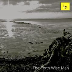 The Forth, Wise Men, Songs, Beach, Water, Music, Outdoor, Gripe Water, Musica