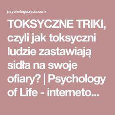 TOKSYCZNE TRIKI, czyli jak toksyczni ludzie zastawiają sidła na swoje ofiary?   Psychology of Life - internetowa poradnia psychologiczna