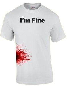 Buy the I'm Fine - Zombie Shirt at Better Than Pants Zombie Shirt, My Shopping List, Online Shopping, Zombies, I'm Fine, Funny Shirts, Horror, T Shirts For Women, Mens Tops