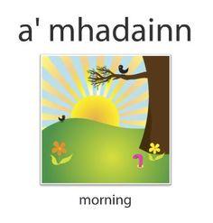 a' mhadainn - morning for more visit learngaelic.net #ScotsGaelic #Gàidhlig Scottish Gaelic Phrases, Gaelic Words, Irish Language, Kilts, Scotch, Ghosts, Languages, Celtic, Scotland