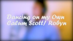 Dancing on my Own- Calum Scott / Robyn (Cover) Hey guys I know it's been a while since I've posted a video but here's a cover of Dancing on my Own by Calum Scott/Robyn. Hope you like it! :) ----------------------------------------------------------------------------------------------------------- Facebook: http://ift.tt/2t3LYUl ----------------------------------------------------------------------------------------------------------- Dancing on my Own- Calum Scott / Robyn Lyrics: Somebody…