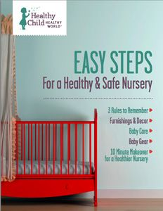 Healthy Child Healthy World's Healthy Nursery eBook! From wall paint, to diaper creams, the average baby nursery has become a toxic environment, laced with chemicals.