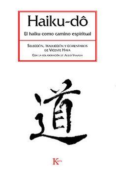 Haiku-dô, el haiku como camino espiritual. La poesía que conmueve o cambia algo en ti