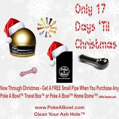 Can you believe it? Only 17 days until Christmas! Don't miss your chance to really make your friends smile by giving them the gift of a clean ash hole this holiday! Now through Christmas - get a FREE small pipe when you order any @Poke A Bowl™ Clean Your Ash Hole™ from www.PokeABowl.com | Clean Your Ash Hole™  #smokeshop #headshop #dispensary #collective #marijuana #successfulstoner #high #ashtray #pokeabowl #bowlcleaner #pipecleaner #poker #bobmarley
