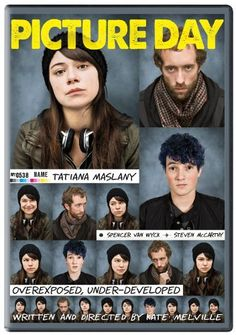 Picture Day  ~ Tatiana Maslany  Picture Day has won a string of awards since it debuted at last year's Toronto International Film Festival -- but it has been locked up in distribution wrangles since then.