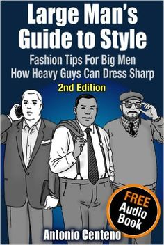 Great and extensive advice for the big and/or tall man from The Art of Manliness: 7 Style Tips for Large Men: The Big Man's Guide to Sharp Dressing Large Men Fashion, Mens Fashion, Fashion Tips, Style Fashion, Fat Fashion, Fashion Menswear, Fasion, Fashion Ideas, Big Guys
