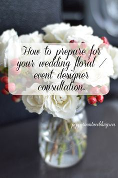 how to prepare for your floral and or event designer consultation. questions to ask your florist. tips before meeting your decorator.