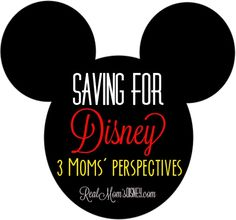 Real Mom's Disney: Getting Started: Saving for Disney