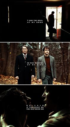 "Hannibal || ""I saw the devil at my door, he was walking at my side, he said if you trust me you will never die."""