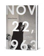 Adam Braver - November 22, 1963