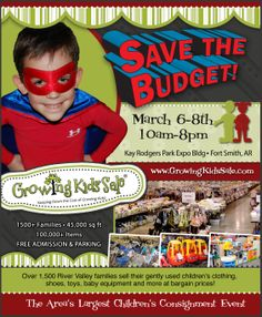 2,000 local families consigning their gently-used children's clothing, shoes, toys, baby equipment, furniture & more! The Growing Kids Consignment Event in Fort Smith, Arkansas! March 6-8th, 2014. 10am-8pm daily. Kay Rodgers Park Expo. Free admission & parking. Don't miss it!!!  www.GrowingKidsSale.com