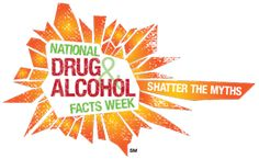 It's National Drug and Alcohol Facts Week! Check out how you can get involved and shatter the myths. #NDAFW #Prevention