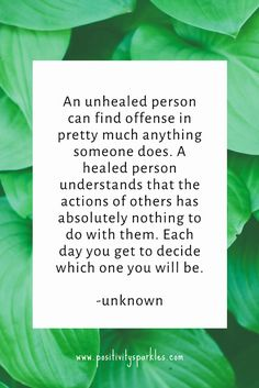 An unhealed person can find offense in pretty much anything someone does. A healed person understan Healing is so underrated, that is – until Mother Nature forces us to finally do our work Great Quotes, Quotes To Live By, Me Quotes, Inspirational Quotes, Irish Quotes, Qoutes, Motivational, Cool Words, Wise Words