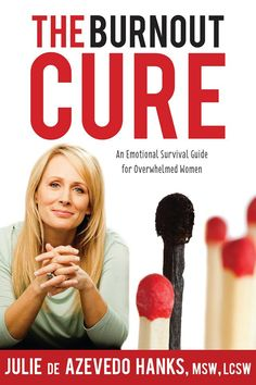 The Burnout Cure by Julie de Azevedo Hanks