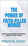 Free Kindle Book -   BOOKS:THE POWER OF FAITH-FILLED WORDS:Spiritual:Religious:Inspirational:Prayer:Free:Bible:Verses:Top:100:NY:New:York:Times:On:Best:Sellers:List:In:Non:Fiction:2015:Free:Sale:Month:Releases: B