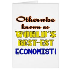 Otherwise known as world's bestest Economist Card