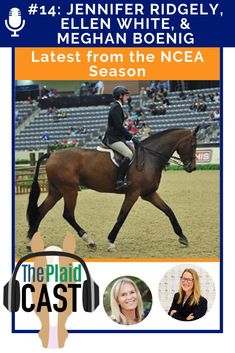 The Plaidcast NCEA Update Edition (brought to you by Great American Insurance and NCEA National Advisory Board) Tom O'Mara and Piper are joined by Coach Jennifer Ridgely, Head Coach of Equestrian at Delaware State University; Coach Ellen White, Head Coach of Equestrian, Baylor University and Coach Meghan Boenig, Head Coach of Equestrian, University of Georgia. Plus, they review the latest from the NCEA post season.