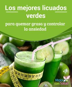 Los mejores licuados verdes para quemar grasa y controlar la ansiedad Los ingredientes de estos licuados nos ayudan a mantener la sensación de saciedad, por lo que no ingerimos calorías de más, a la vez que favorecen la quema de grasas