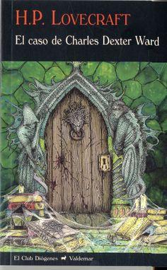 El caso de Charles Dexter Ward / H. P. Lovecraft. Charles Dexter Ward decide buscar los rastros de un misterioso antepasado, Joseph Curwen. En su investigación, se encuentra con fuerzas insospechadas y terribles, que le acarrearán consecuencias nefastas. Esta novela clásica de terror, con elementos de vampirismo, golems, conjuros e invocaciones, no hace sino advertirnos de un peligro real y trascendente: «No invoquéis nada que no podáis controlar».