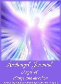 """Archangel Jeremial, """"Mercy of God""""  Guides us through change and solving problems. He is able to help us make life changes, by helping us to review our life so we can correct things we are unhappy about by making positive adjustments, thus making us stronger and leading us along the right path.  Crystal affinity: Amethyst.☀"""
